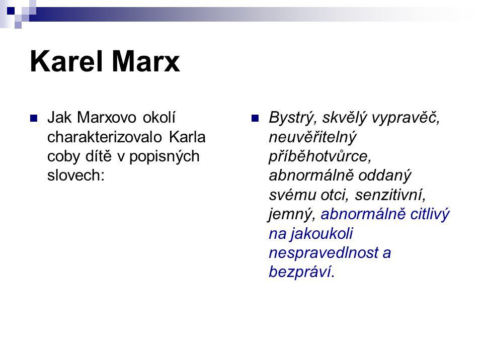 Karel Marx Jak Marxovo okolí charakterizovalo Karla coby dítě v popisných slovech: