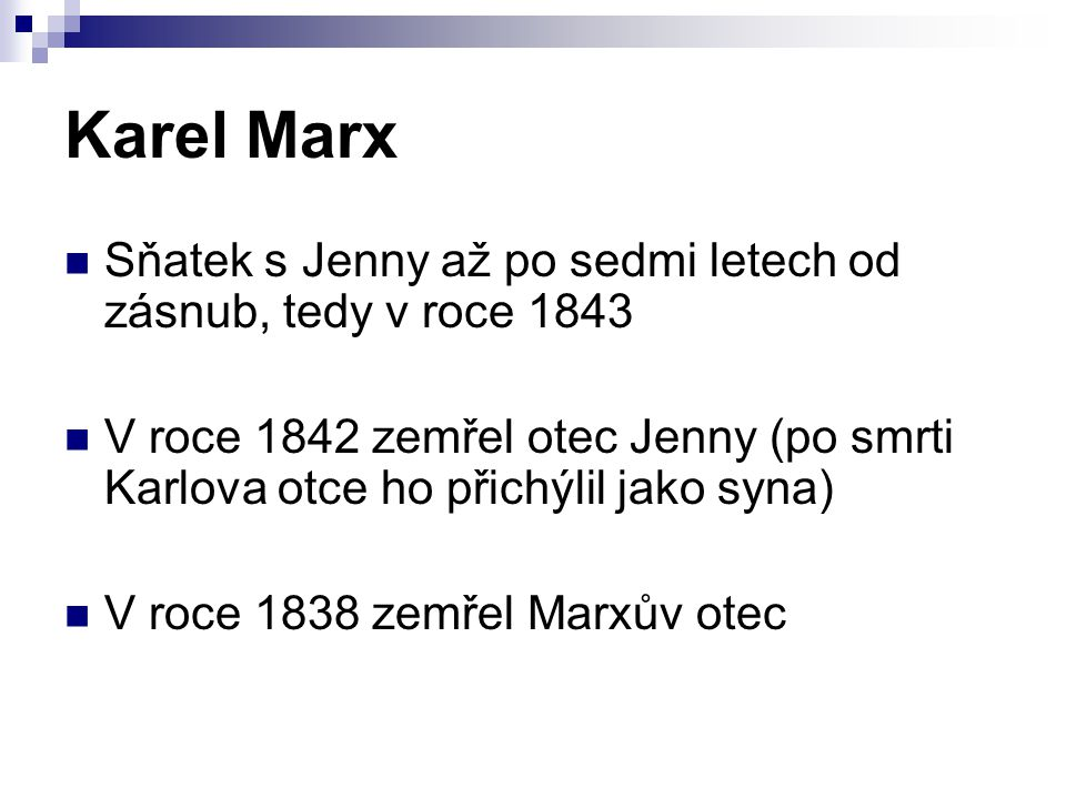 Karel Marx Sňatek s Jenny až po sedmi letech od zásnub, tedy v roce 1843.