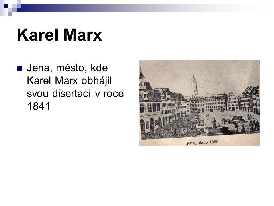 Karel Marx Jena, město, kde Karel Marx obhájil svou disertaci v roce 1841