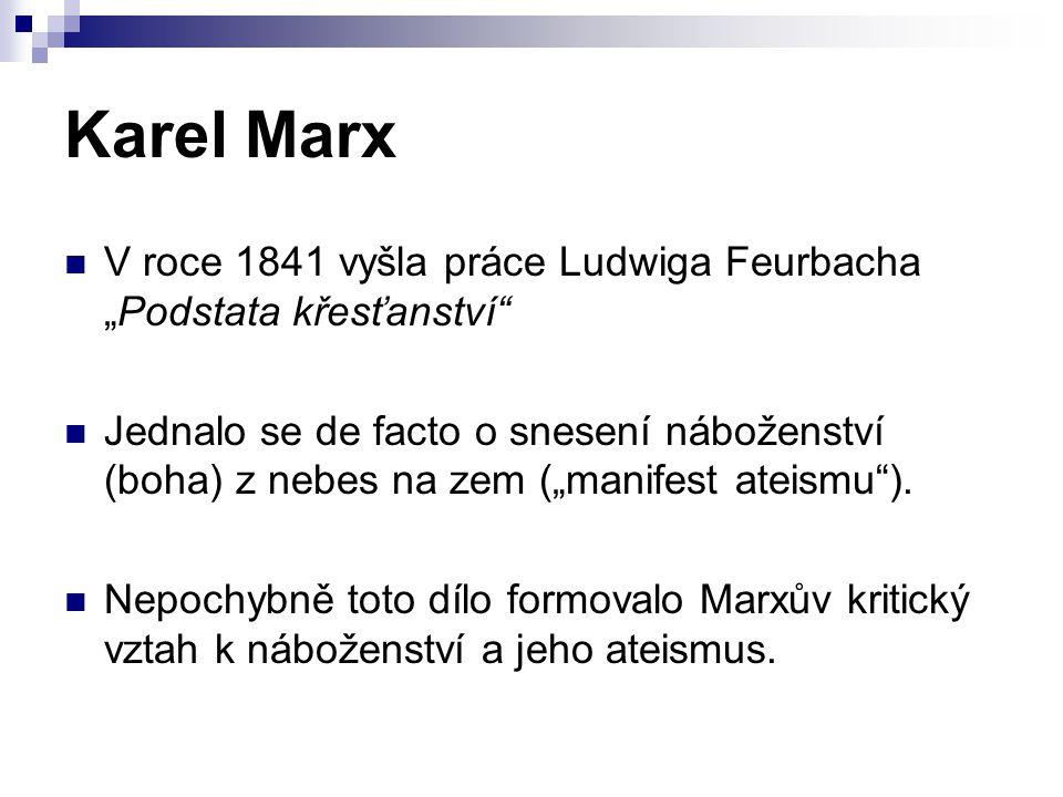 """Karel Marx V roce 1841 vyšla práce Ludwiga Feurbacha """"Podstata křesťanství"""