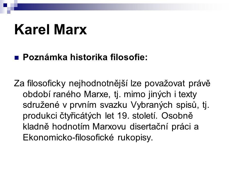 Karel Marx Poznámka historika filosofie: