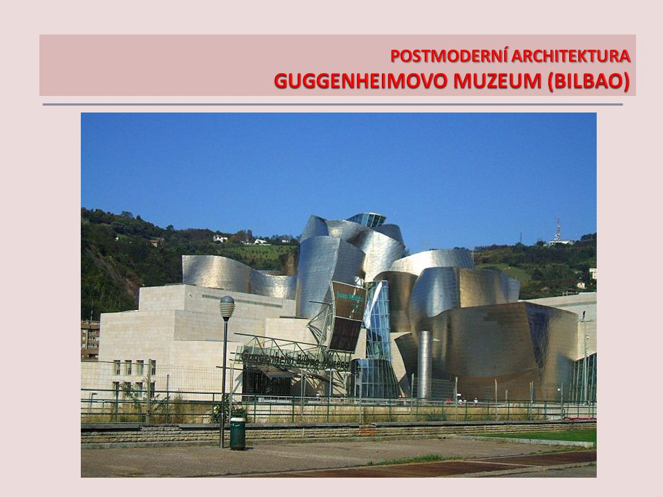 POSTMODERNÍ ARCHITEKTURA GUGGENHEIMOVO MUZEUM (BILBAO)