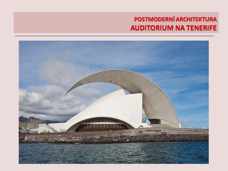 POSTMODERNÍ ARCHITEKTURA AUDITORIUM NA TENERIFE