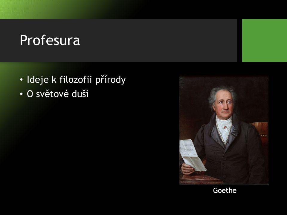 Profesura Ideje k filozofii přírody O světové duši Goethe