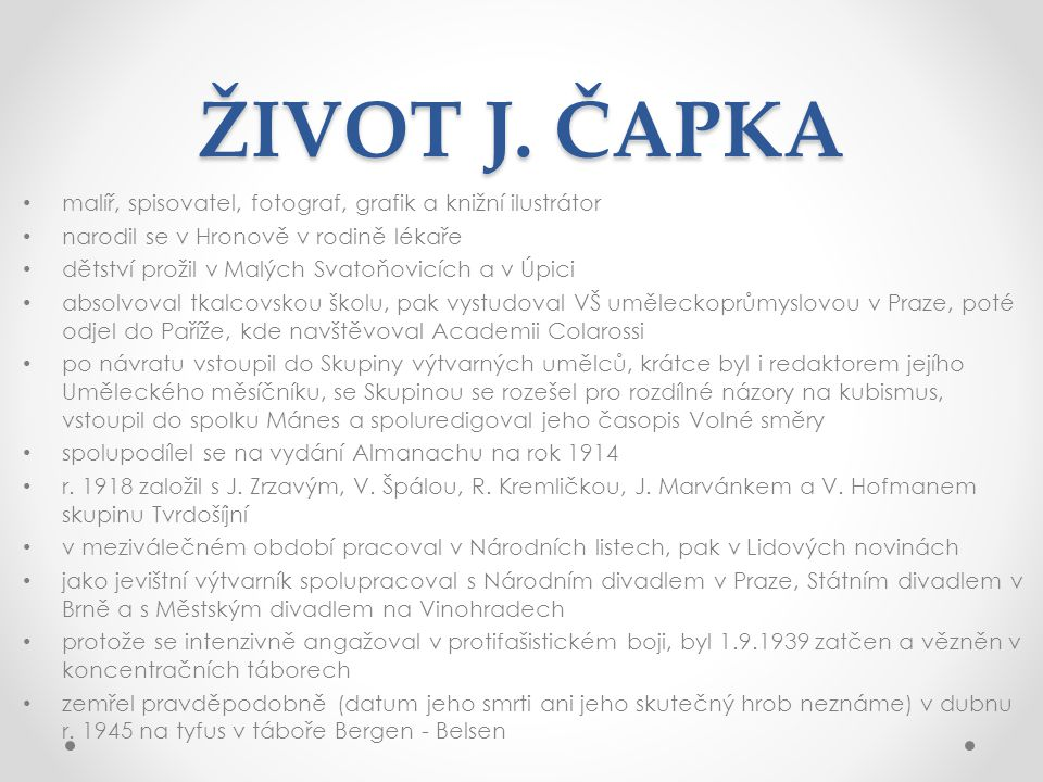 ŽIVOT J. ČAPKA malíř, spisovatel, fotograf, grafik a knižní ilustrátor
