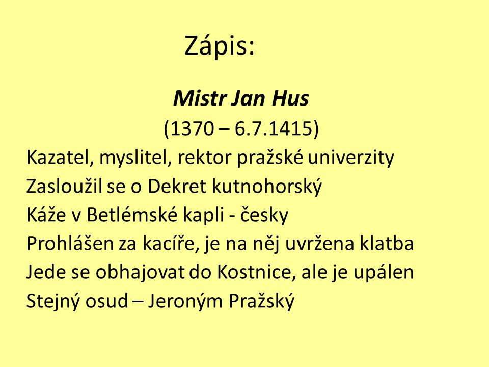 Zápis: Mistr Jan Hus (1370 – 6.7.1415)