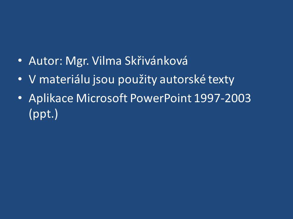 Autor: Mgr. Vilma Skřivánková