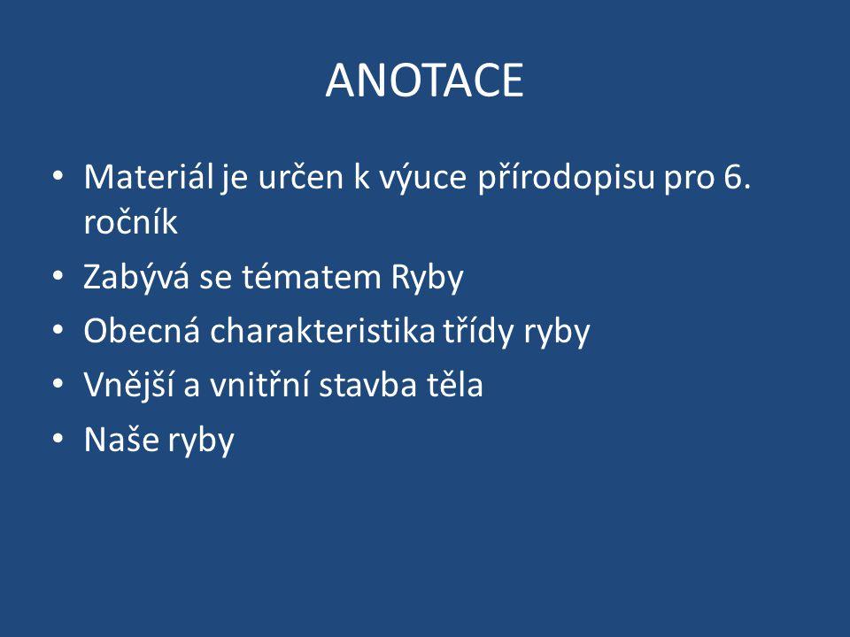 ANOTACE Materiál je určen k výuce přírodopisu pro 6. ročník