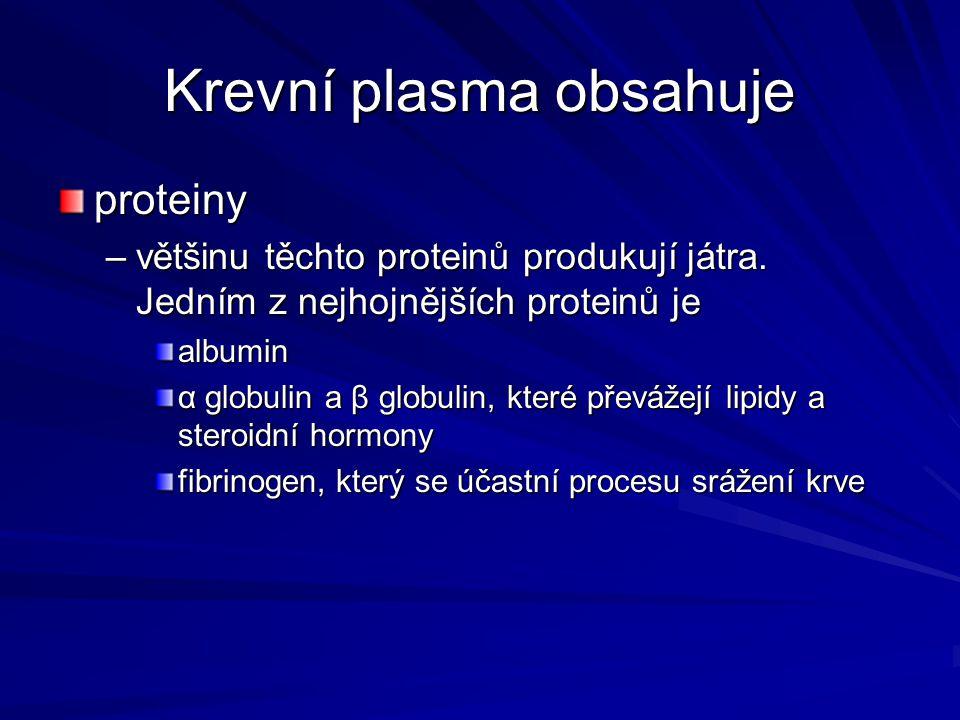 Krevní plasma obsahuje
