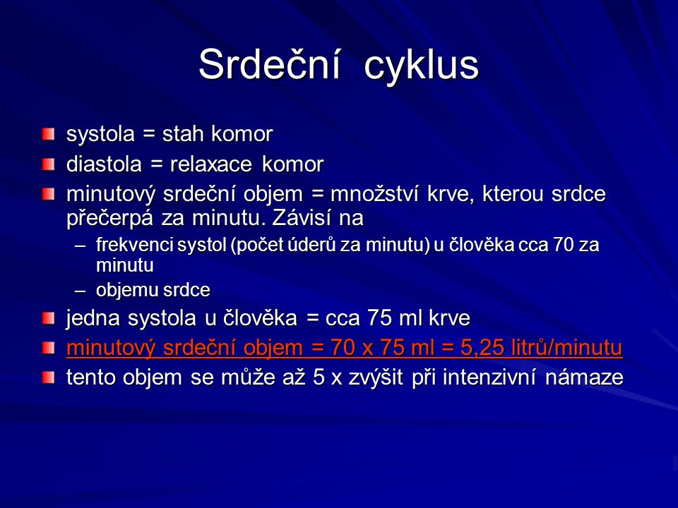 Srdeční cyklus systola = stah komor diastola = relaxace komor