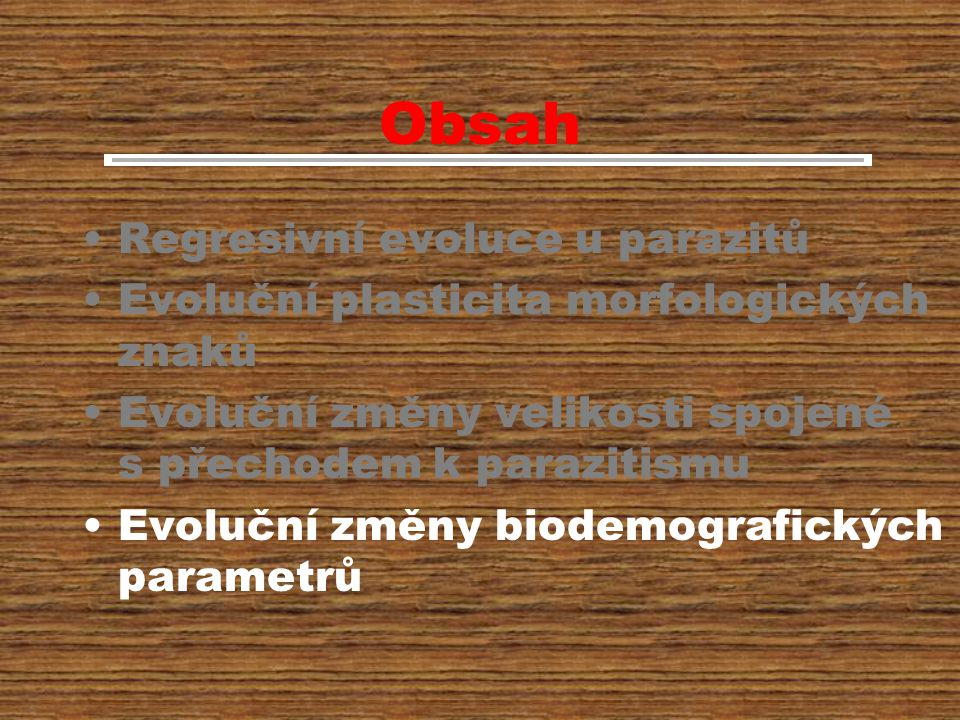 Obsah Regresivní evoluce u parazitů