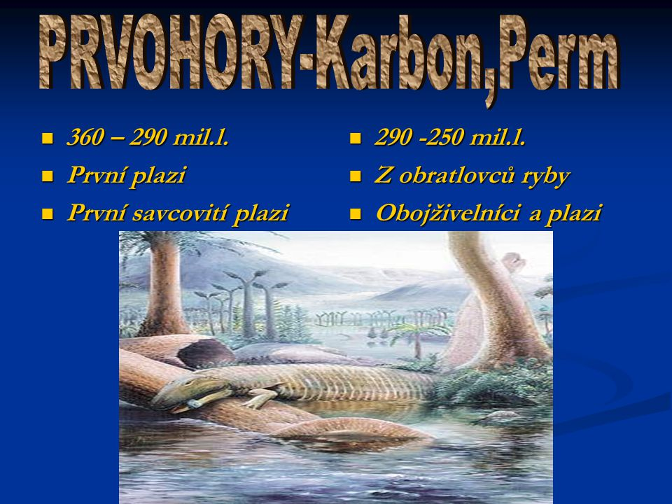 PRVOHORY-Karbon,Perm 360 – 290 mil.l. První plazi