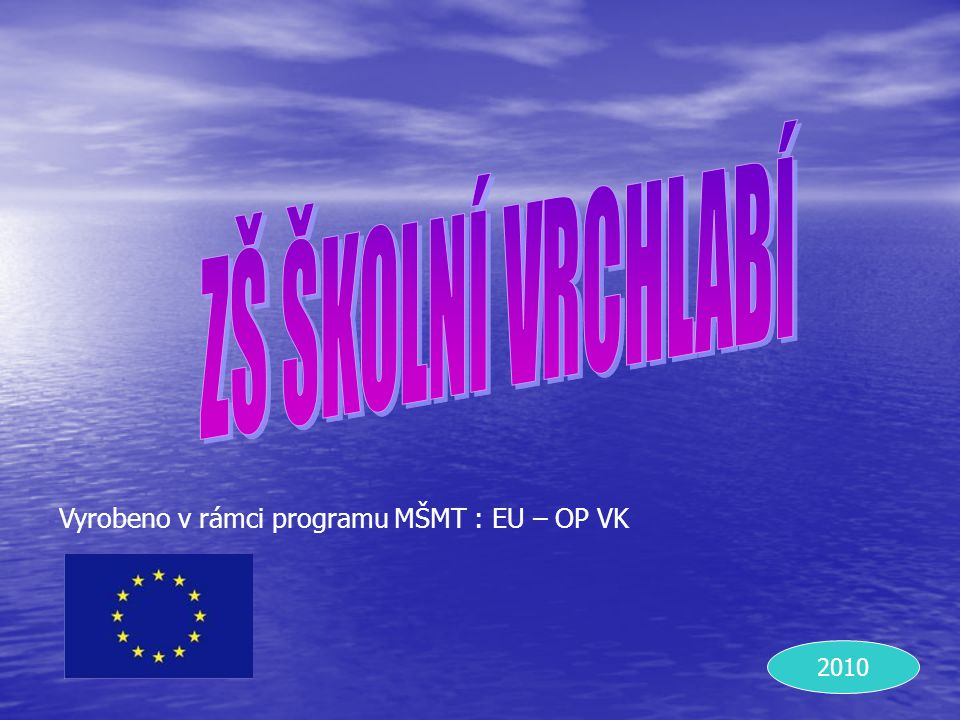Vyrobeno v rámci programu MŠMT : EU – OP VK
