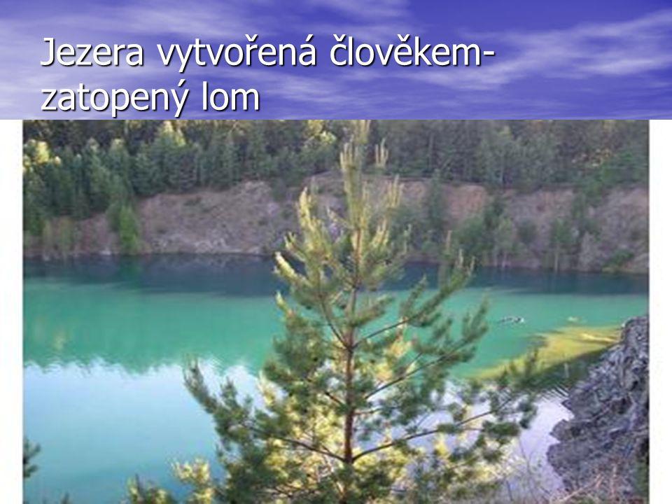Jezera vytvořená člověkem-zatopený lom