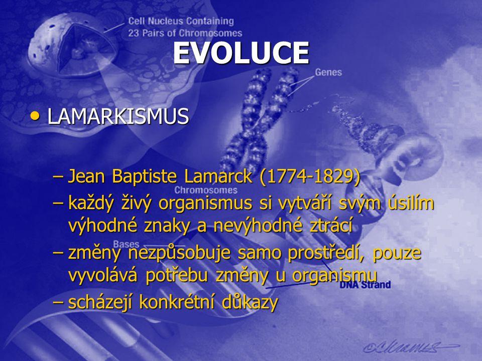 EVOLUCE LAMARKISMUS Jean Baptiste Lamarck (1774-1829)