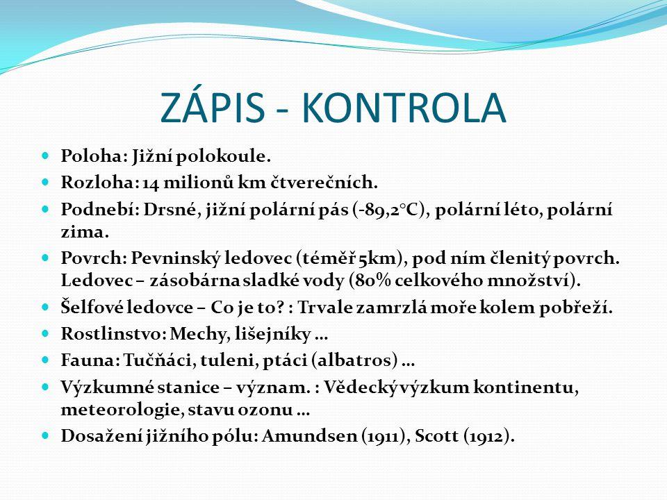 ZÁPIS - KONTROLA Poloha: Jižní polokoule.