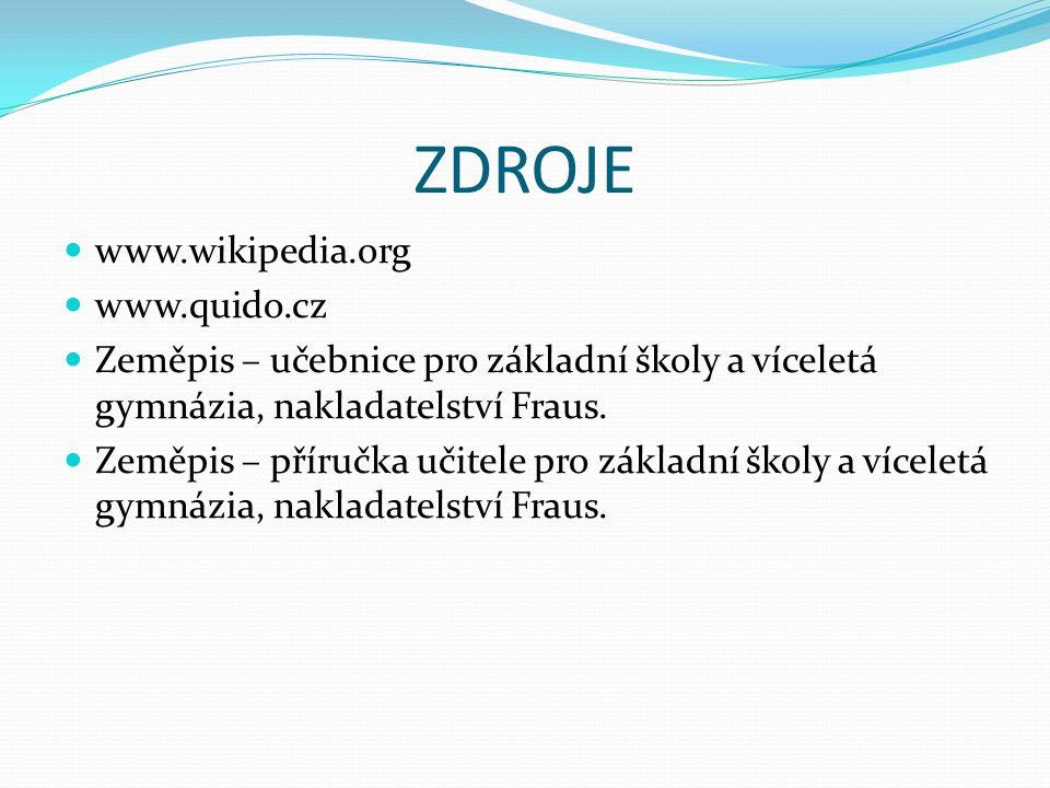 ZDROJE www.wikipedia.org www.quido.cz
