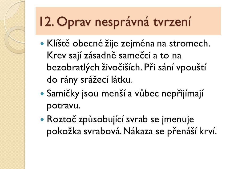 12. Oprav nesprávná tvrzení