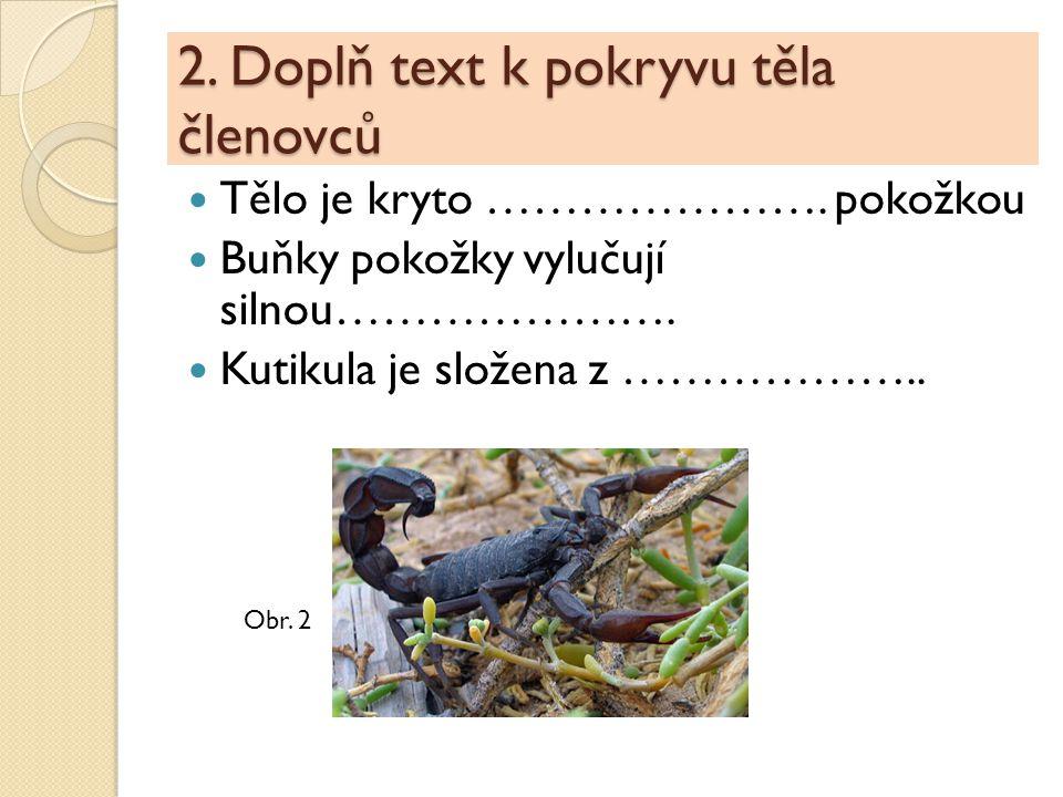 2. Doplň text k pokryvu těla členovců