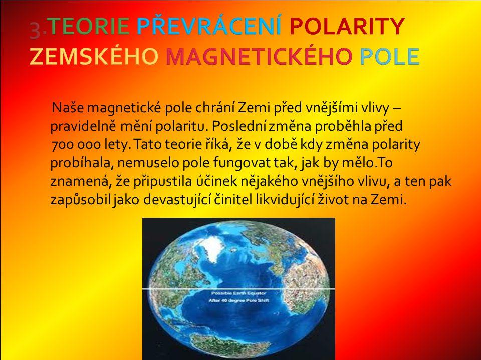 3.TEORIE PŘEVRÁCENÍ POLARITY ZEMSKÉHO MAGNETICKÉHO POLE