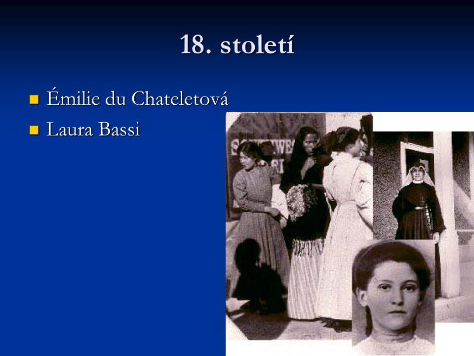 18. století Émilie du Chateletová Laura Bassi