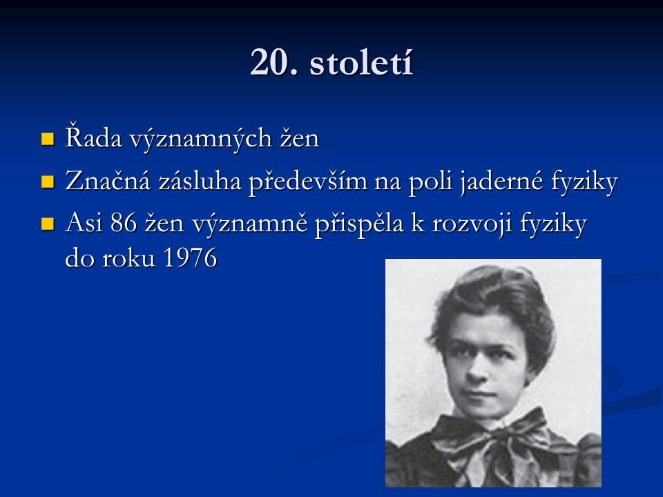 20. století Řada významných žen