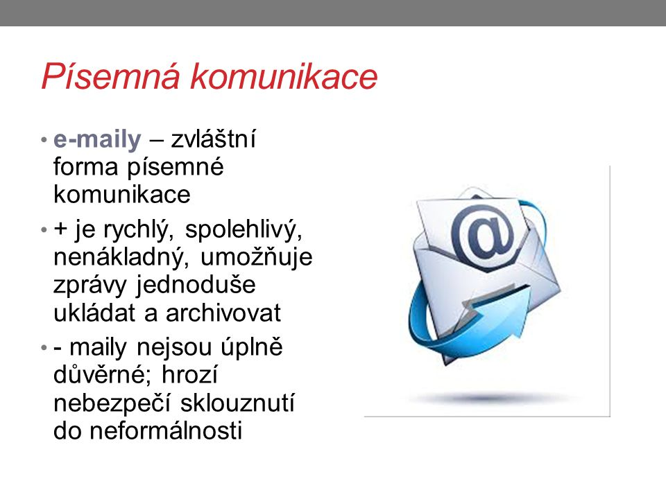 Písemná komunikace e-maily – zvláštní forma písemné komunikace