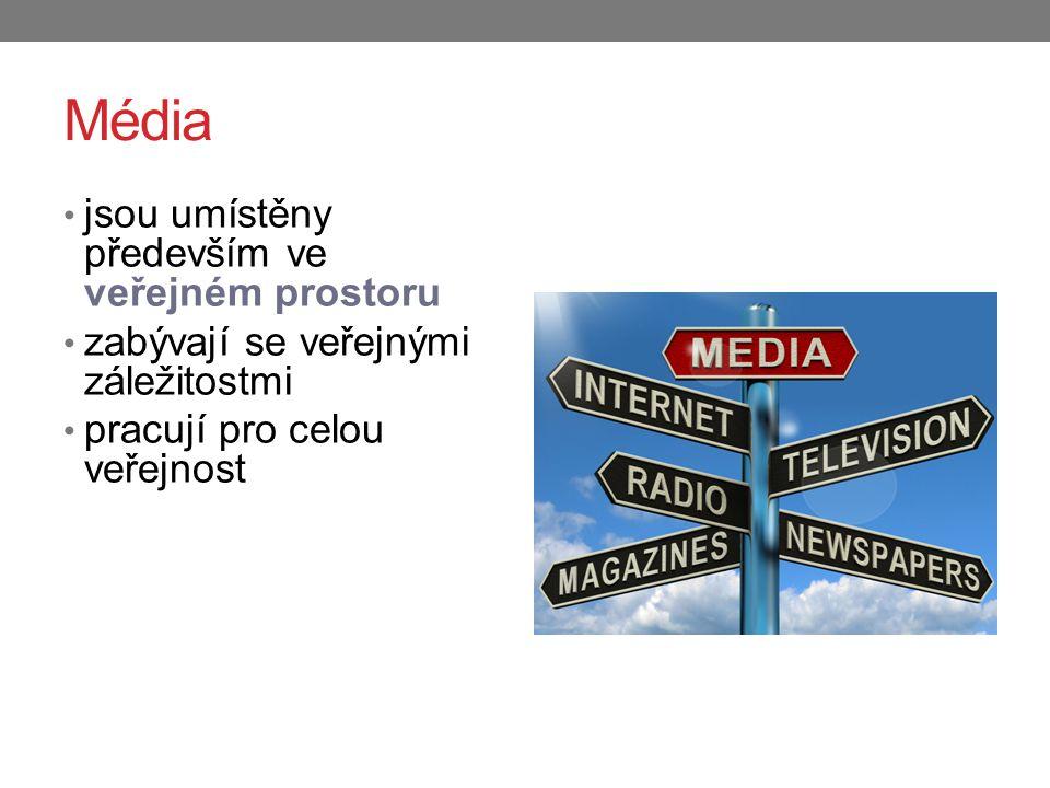 Média jsou umístěny především ve veřejném prostoru
