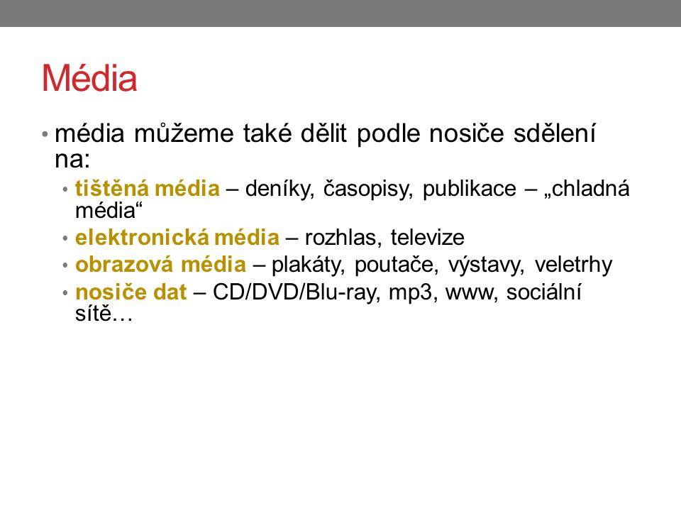 Média média můžeme také dělit podle nosiče sdělení na: