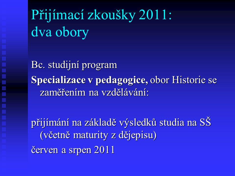Přijímací zkoušky 2011: dva obory