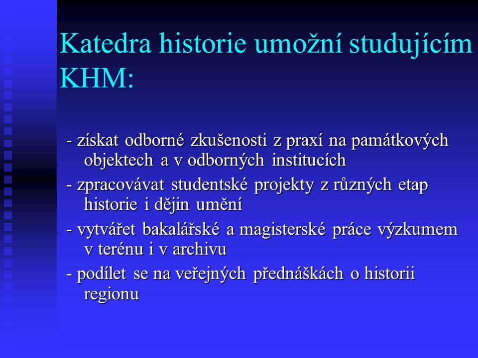 Katedra historie umožní studujícím KHM: