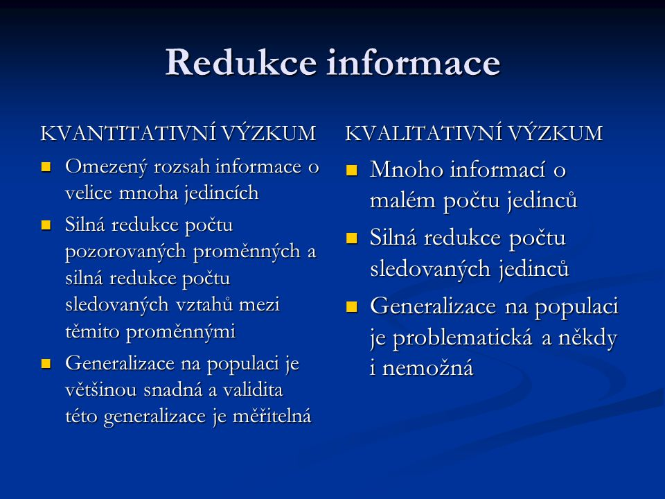 Redukce informace Mnoho informací o malém počtu jedinců