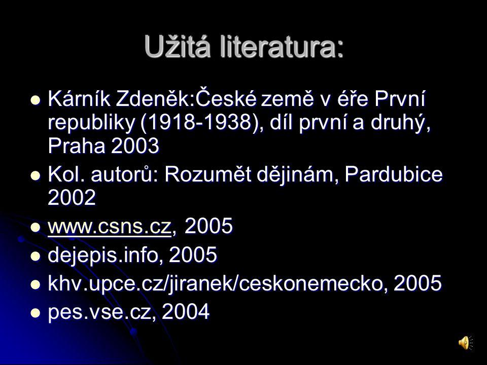 Užitá literatura: Kárník Zdeněk:České země v éře První republiky (1918-1938), díl první a druhý, Praha 2003.