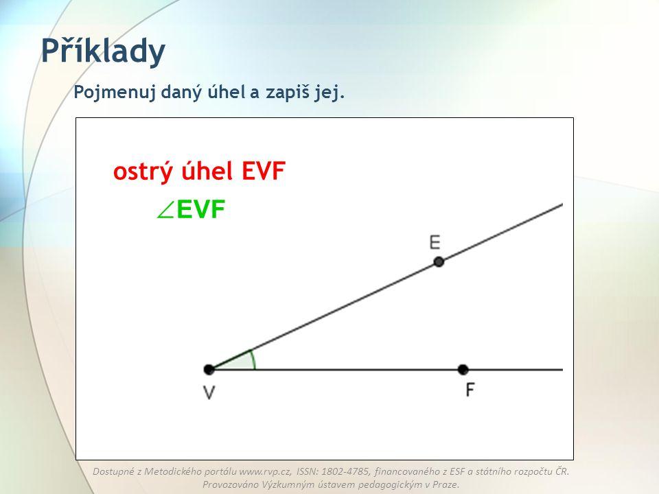 Příklady Pojmenuj daný úhel a zapiš jej. ostrý úhel EVF EVF