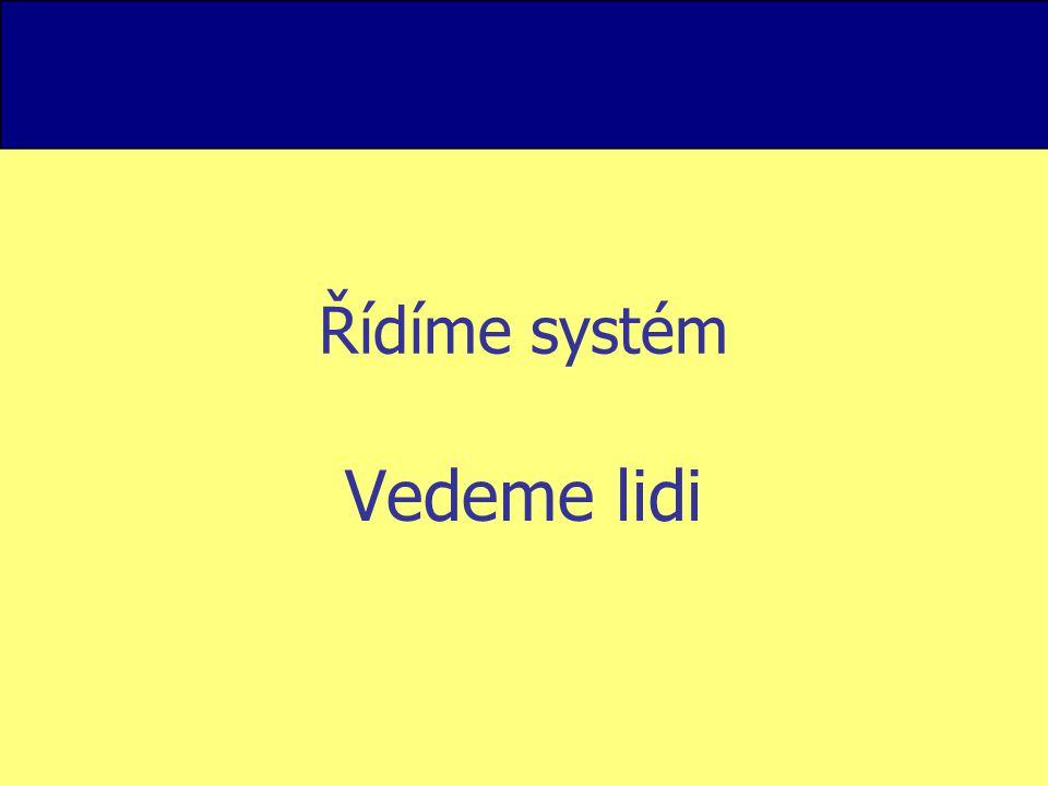Řídíme systém Vedeme lidi