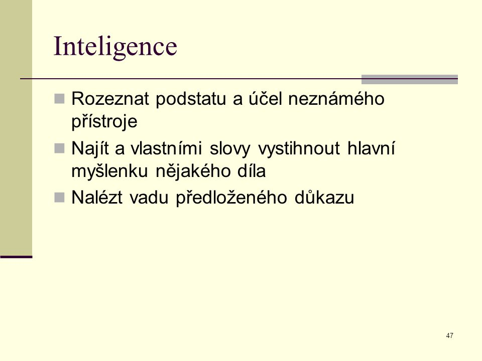 Inteligence Rozeznat podstatu a účel neznámého přístroje
