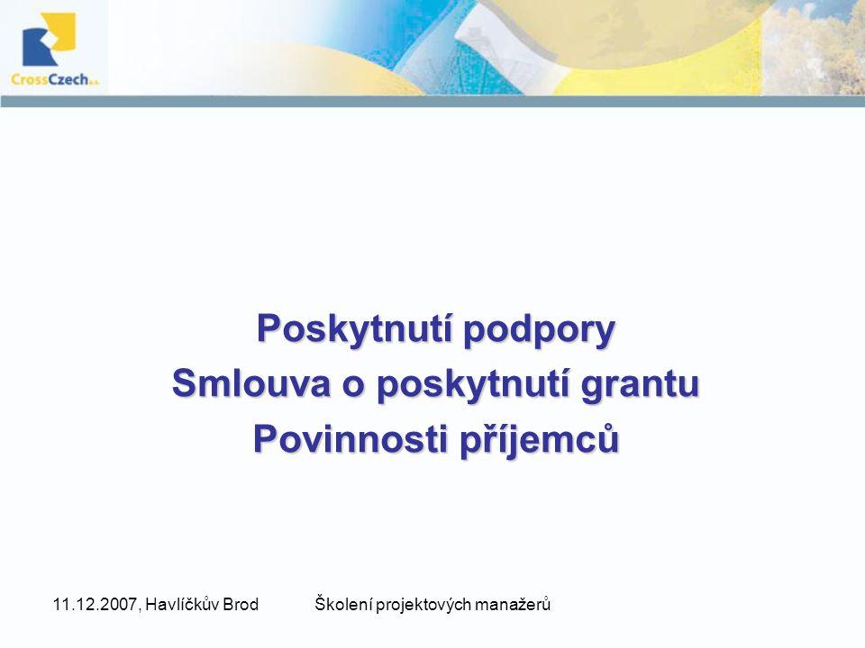 Poskytnutí podpory Smlouva o poskytnutí grantu Povinnosti příjemců