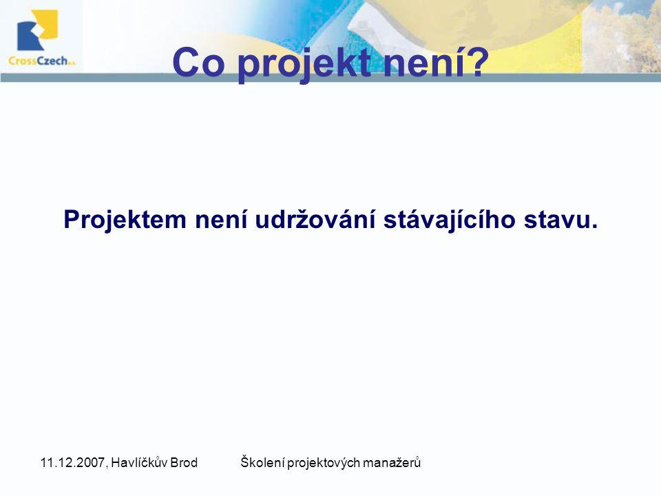 Projektem není udržování stávajícího stavu.