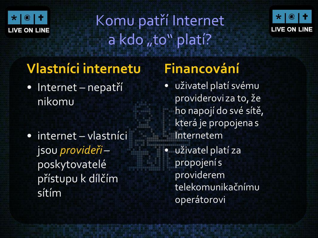 """Komu patří Internet a kdo """"to platí"""