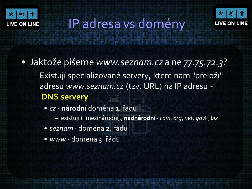 IP adresa vs domény Jaktože píšeme www.seznam.cz a ne 77.75.72.3