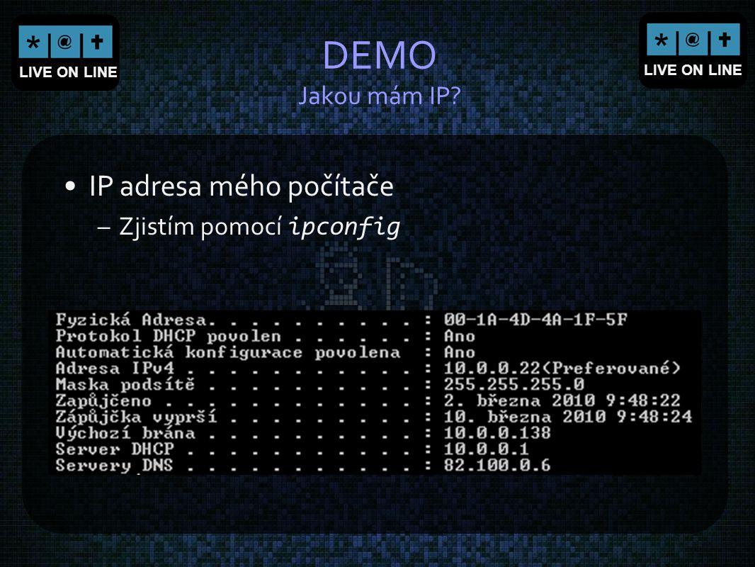 DEMO Jakou mám IP IP adresa mého počítače Zjistím pomocí ipconfig
