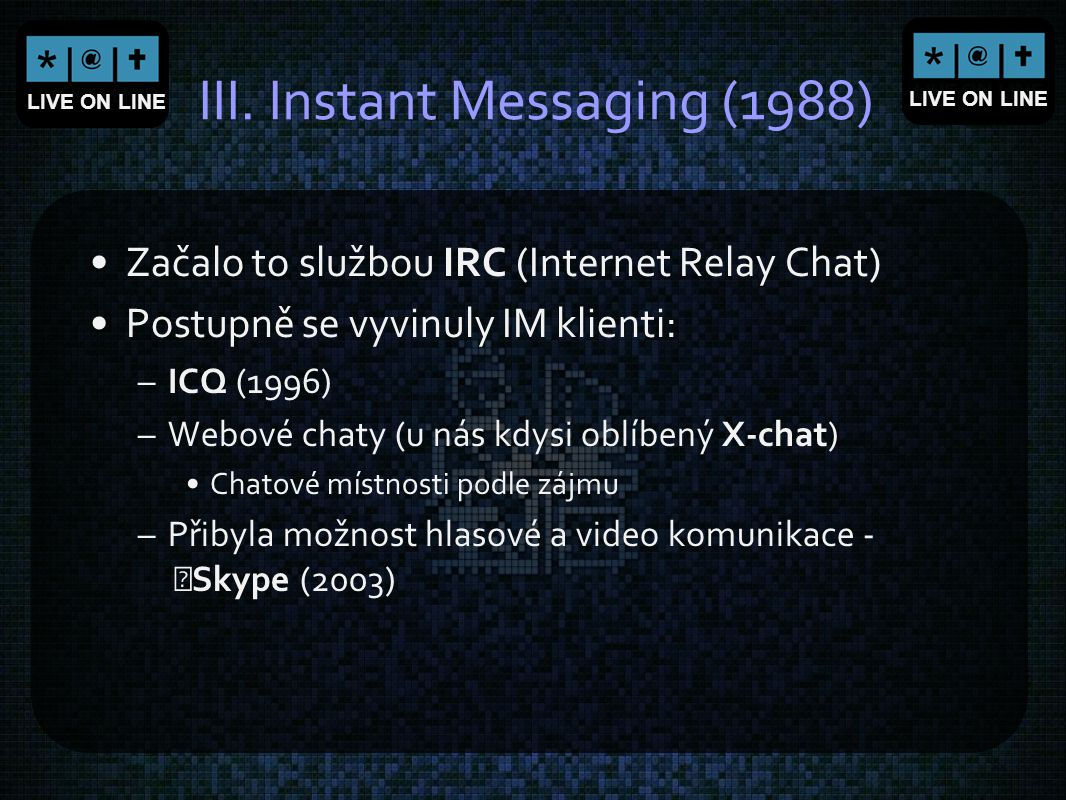 III. Instant Messaging (1988)