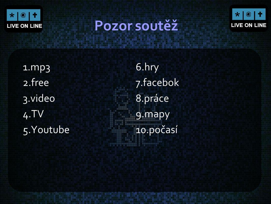 Pozor soutěž 1.mp3 6.hry 2.free 7.facebok 3.video 8.práce 4.TV 9.mapy