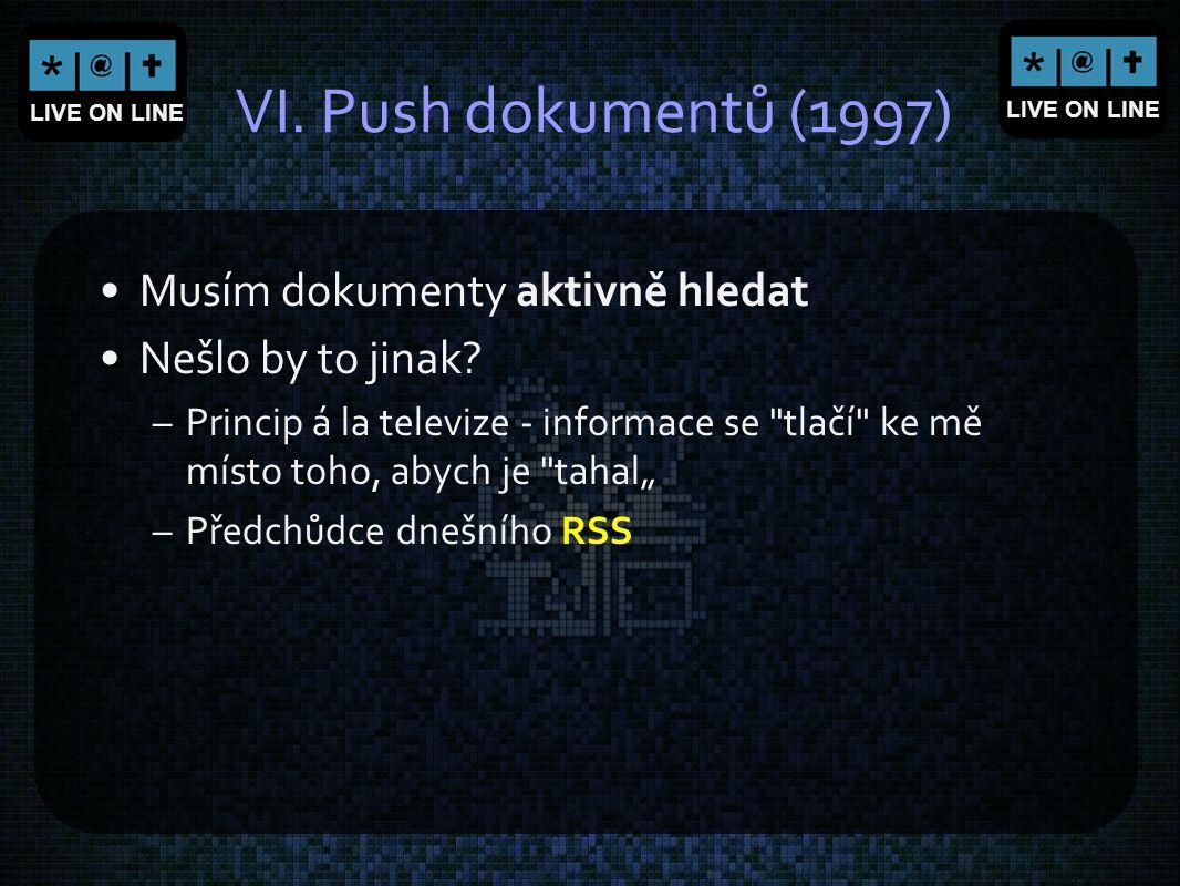VI. Push dokumentů (1997) Musím dokumenty aktivně hledat