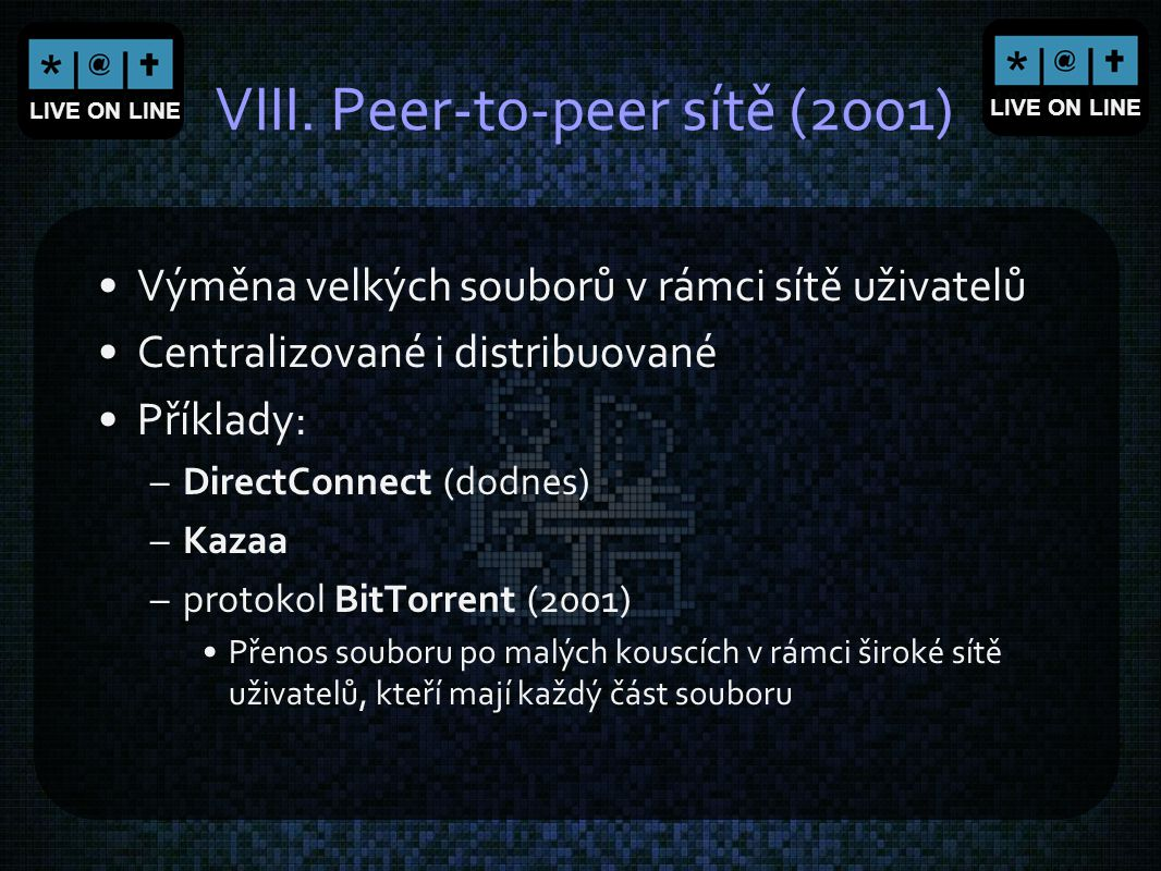 VIII. Peer-to-peer sítě (2001)