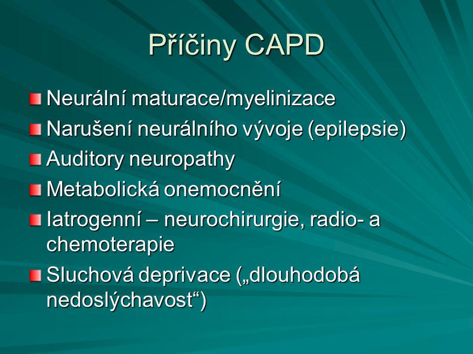 Příčiny CAPD Neurální maturace/myelinizace