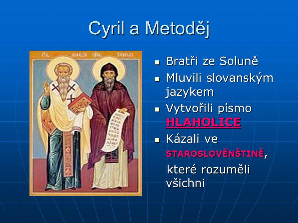 Cyril a Metoděj Bratři ze Soluně Mluvili slovanským jazykem