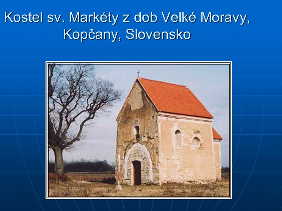 Kostel sv. Markéty z dob Velké Moravy, Kopčany, Slovensko