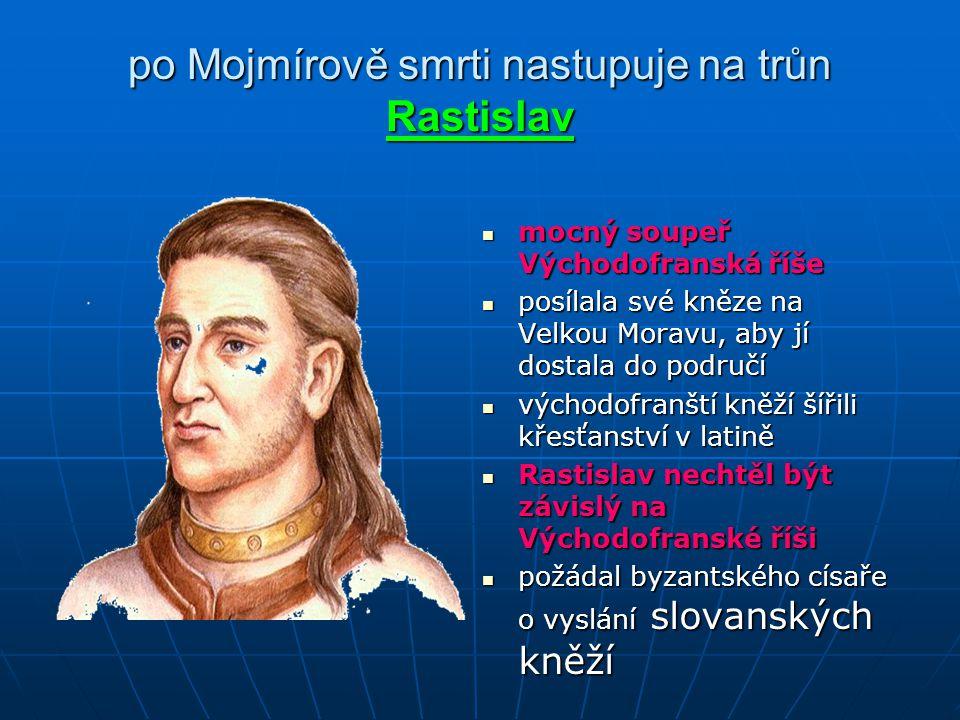 po Mojmírově smrti nastupuje na trůn Rastislav