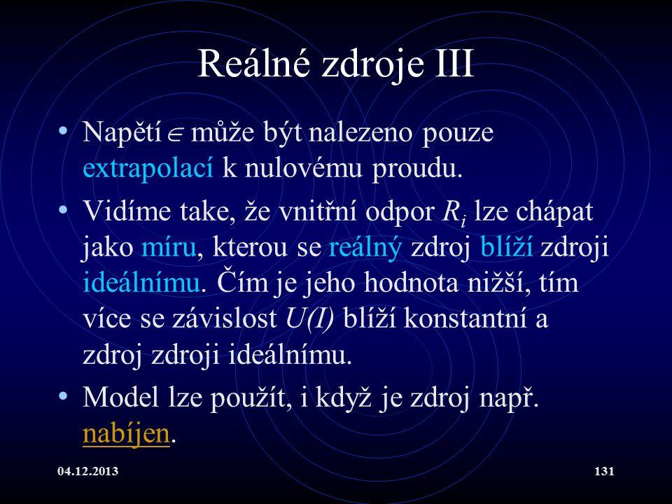 Reálné zdroje III Napětí může být nalezeno pouze extrapolací k nulovému proudu.